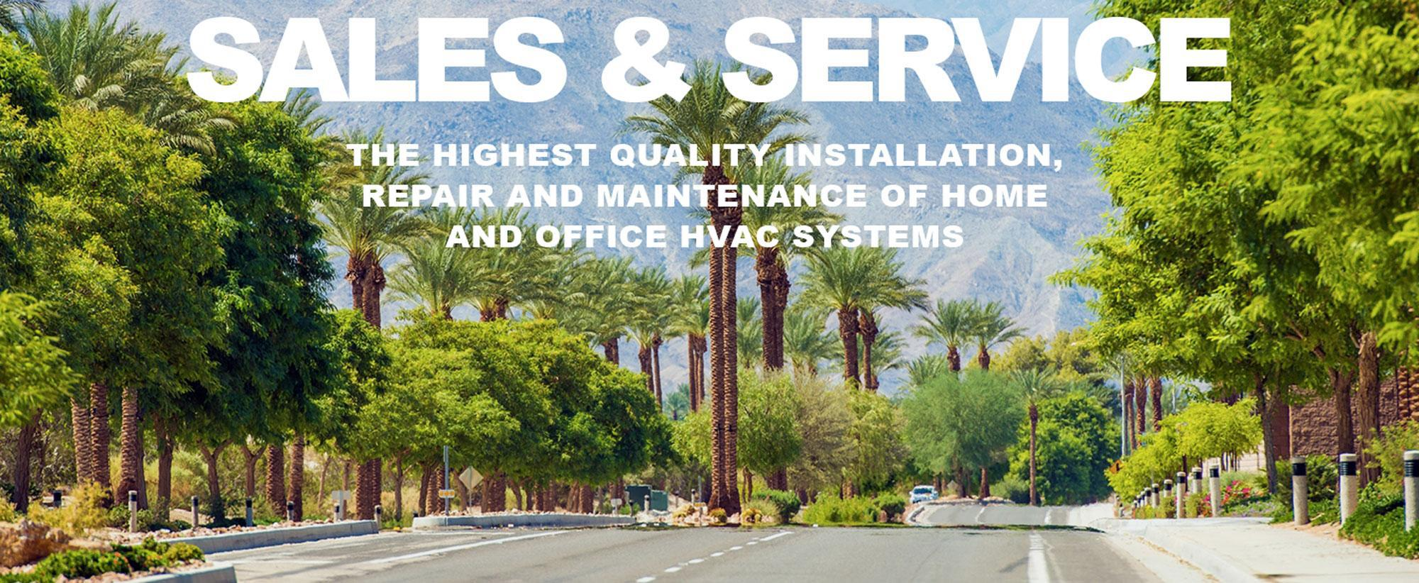 Sales and Service - The Highest Quality Installation, Repair and Maintenance of Home and Office HVAC Systems